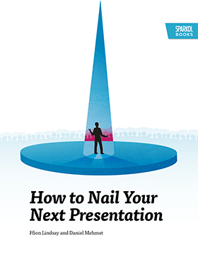 How to Nail Your Next Presentation